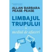 Limbajul trupului in mediul de afaceri - Allan & Barbara Pease.