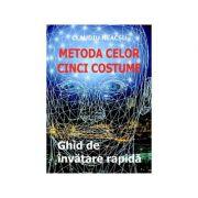 Metoda celor cinci costume. Ghid de invatare rapida - Claudiu Neacsu