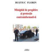 Minighid de pregatire si protectie contrainformativa - Florin Bustiuc imagine librariadelfin.ro