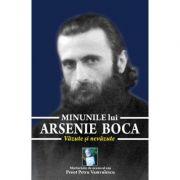 Minunile lui Arsenie Boca. Vazute si nevazute - Preot Petru Vamvulescu