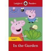 Peppa Pig. In the Garden. Ladybird Readers Level 1