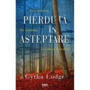 Pierduta in asteptare - Gytha Lodge imagine libraria delfin 2021