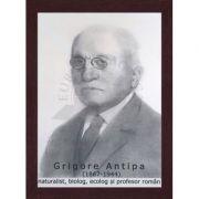 Portret - Grigore Antipa, naturist, ecolog, biolog si profesor roman (PT-GA) imagine librariadelfin.ro