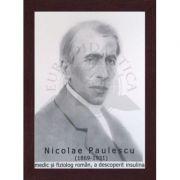Portret - Nicolae Paulescu, medic si fiziolog roman, a descoperit insulina (PT-NP) imagine librariadelfin.ro