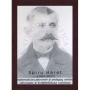 Portret - Spiru Haret, matematician, astronom si pedagog roman (PT-SH) imagine librariadelfin.ro