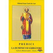 Predici la duminici si sarbatori - Sfantul Ioan Gura de Aur