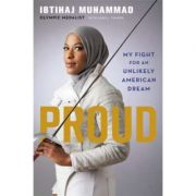 Proud: My Fight for an Unlikely American Dream - Ibtihaj Muhammad, Lori Tharps