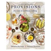 Provisions: The Roots of Caribbean Cooking-150 Vegetarian Recipes - Michelle Rousseau, Suzanne Rousseau