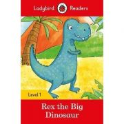 Rex the Big Dinosaur. Ladybird Readers Level 1