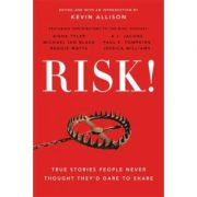 Imagine Risk!: True Stories People Never Thought They'd Dare To Share - Kevin