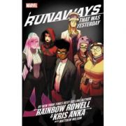 Runaways By Rainbow Rowell & Kris Anka Vol. 3: That Was Yesterday - Rainbow Rowell