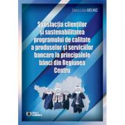 Satisfactia clientilor si sustenabilitatea programului de calitate a produselor si serviciilor bancare la principalele banci din Regiunea Centru - Ele