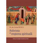 Suferinta si cresterea spirituala - Liviu Petcu