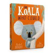 The Koala Who Could - Rachel Bright