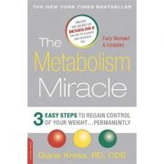 The Metabolism Miracle, Revised Edition: 3 Easy Steps to Regain Control of Your Weight... Permanently - Diane Kress
