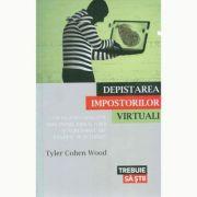 Depistarea impostorilor virtuali - Tyler Cohen Wood imagine librariadelfin.ro
