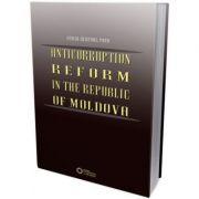 Anticorruption reform in the Republic of Moldova - Stoica Cristinel Popa imagine librariadelfin.ro