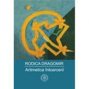 Aritmetica intoarcerii - Rodica Dragomir