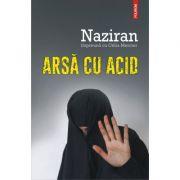 Arsa cu acid - Naziran, Celia Mercier imagine librariadelfin.ro