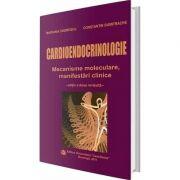 Cardioendocrinologie. Editia a II-a revizuita - Mariana Dobrescu