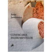 Confiscarea instrumentelor - Jerzy Jarniewicz