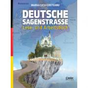 Deutsche Sagenstrasse. Lese- und Arbeitsbuch - Maria Cucu-Costeanu