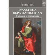 Evanghelia dupa sfantul Ioan: traducere si comentariu - Rinaldo Fabris