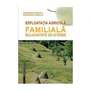 Exploatatia agricola familiala. Solidaritate de interes - Gheorghe Predila, Gheorghe Stanciu