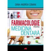 Farmacologie pentru medicina dentara - Oana Andreia Coman imagine libraria delfin 2021