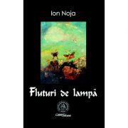 Fluturi de lampa. Poeme - Ion Noja