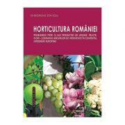 Horticultura Romaniei. Problemele pietei si ale productiei de legume, fructe, flori, scenariul masurilor de interventie in contextul integrarii europe