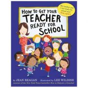 How to Get Your Teacher Ready - Jean Reagan