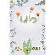 Iubi - Igor Guzun