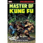 Master Of Kung Fu Epic Collection: Weapon Of The Soul - Steve Englehart, Doug Moench, Jim Starlin