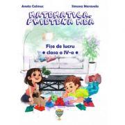 Matematica. prietena mea. Fise de lucru pentru clasa a IV-a - Simona Maravela, Aneta Calmuc imagine librariadelfin.ro