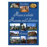 Muzee Si Colectii Din Romania - Ioan Opris