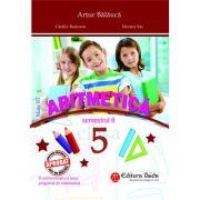 Aritmetica clasa a V-a. Semestrul II - Artur Balauca, Catalin Budeanu, Monica Sas imagine librariadelfin.ro