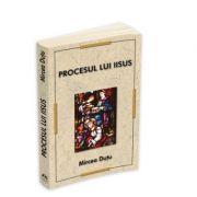 Procesul lui Iisus - Mircea Dutu