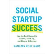 Imagine Social Startup Success: How The Best Nonprofits Launch, Scale Up,