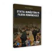 Statul bunastarii pe filiera romaneasca. Fracturi ale dezvoltarii si rupturi ale memoriei - Victor Rizescu imagine librariadelfin.ro