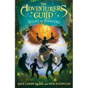 The Adventurers Guild 3: Night of Dangers - Zack Loran Clark, Nick Eliopulos