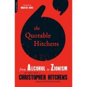 The Quotable Hitchens: From Alcohol to Zionism-The Very Best of Christopher Hitchens - Windsor Mann