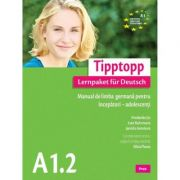 Tipptopp A 1. 2. Manual de limba germana pentru incepatori - Silvia Florea imagine librariadelfin.ro