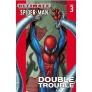 Ultimate Spider-Man, Volume 3: Double Trouble - Brian Michael Bendis