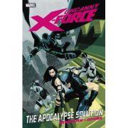 Imagine Uncanny X-force Volume 1: The Apocalypse Solution - Rick Remender