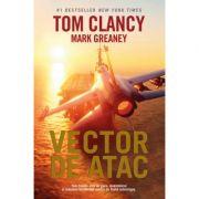 Vector de atac - Mark Greaney, Tom Clancy imagine libraria delfin 2021