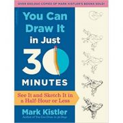 Imagine You Can Draw It In Just 30 Minutes: See And Sketch A Half-hour Or