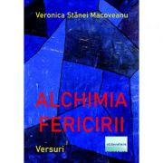 Imagine Alchimia Fericirii - Veronica Stanei Macoveanu