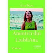 Amintiri din LiubliAna - Ana Kos