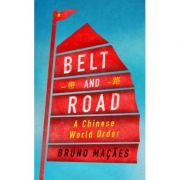 Belt and Road - Bruno Macaes